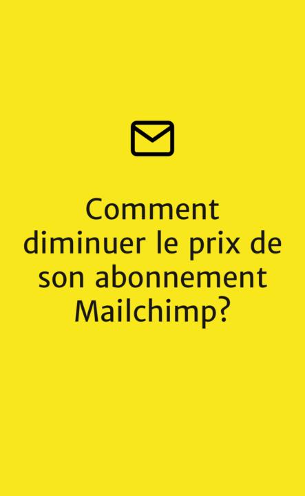 Comment diminuer le prix de son abonnement Mailchimp?