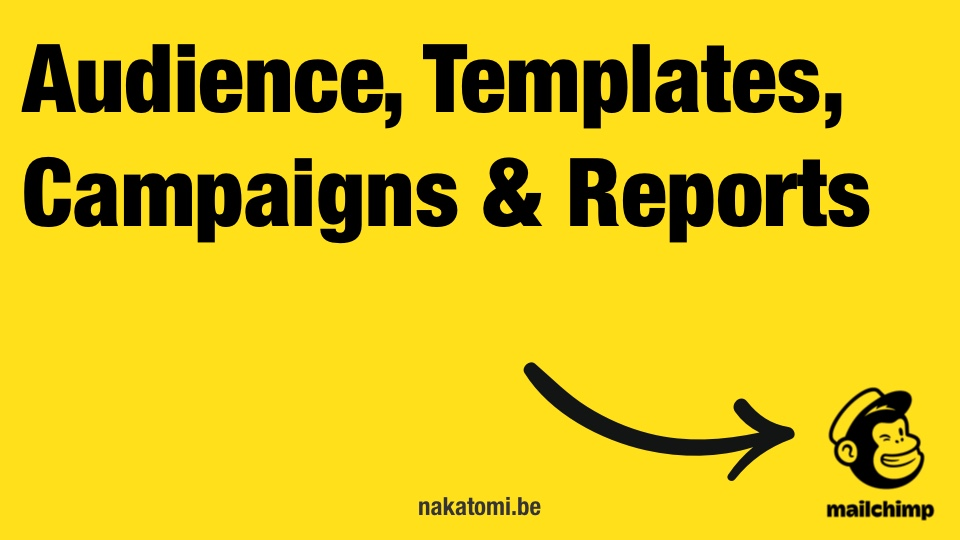 Audience (liste) Template (newsletter) Campaigns (campagne) et Reports (statistiques)