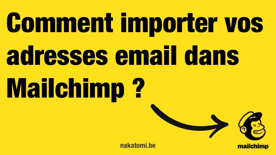 Comment importer vos adresses email dans mailchimp