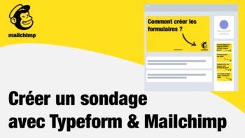Créer un sondage avec Typeform et Mailchimp